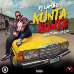 MUSIC: DJ Lambo ft. Small Doctor & Mr Real – Kunta Kunte