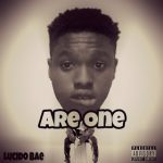 MUSIC: Lucido – Are One