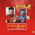 MUSIC: Nespi Ft Toxcox – If I Hear