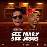 MUSIC: DJ Kaywise & Olamide – See Mary See Jesus