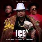 MUSIC: Ice K (Artquake) ft. Slimcase, Dollarsyno – 4G Wireless