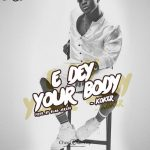 MUSIC: Koker – E Dey Your Body