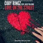 MUSIC: Coby Ringz Ft. Alazi tha king – Love On The Streets