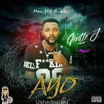 MUSIC: Gentle J – Ayo (Joy)