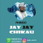 MUSIC: Akinno – JAY JAY CHIKAU