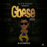 MUSIC: Blackbodie – Gbese (Prod. By Young Tee)