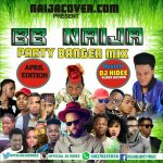 MIXTAPE: Dj Hidee Vs NaijaCover – BB NAIJA PARTY MIX