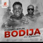 MUSIC: Chinko Ekun ft. Reminisce – Bodija