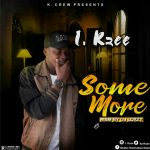I.Kzee – Some More
