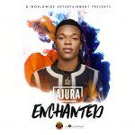 MUSIC: Ajura – Enchanted (Prod. DJ Coublon)