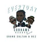 MUSIC: Cobhams Asuquo – Everyday ft. Sound Sultan & Bez