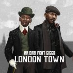 "MUSIC: Mr. Eazi – ""London Town"" Ft. Giggs"