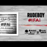 MUSIC: Rudeboy – IFAI.