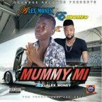 MUSIC: Alex Money ft. Ejiromeo – Mummy Mi