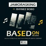 MUSIC: Jamoraskid Feat. Rhymez Bobo – Based On Believe