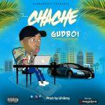 MUSIC: GUDBOI – CHACHE