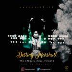 MUSIC: Destiny Marshall – This Is Nigeria (nexus Version)