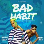 MUSIC: Belvin Gold Ft Aremo Boto – Bad Habit
