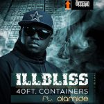MUSIC: Illbliss Ft. Olamide – 40Ft. Container