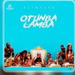 MUSIC: Slimcase – Otunba Lamba