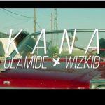 VIDEO: Olamide Ft. Wizkid – Kana