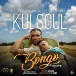 (Audio + Video) Kulsoul – Bongo (kulsoulbeat)