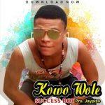MUSIC: Success Boy | KOWO WOLE