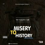 MUSIC: Ykay ft Dj elekta and Dj md _ Misery To History @ykay_official