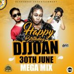 MIXTAPE: Djjoan Dladyboss – The Birthday Mixtape @djjoan30