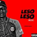 MUSIC: Muyo – Leso Leso
