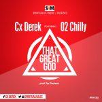 MUSIC: Cx Derek Ft 02 Chilly – That Great God