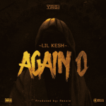 MUSIC: Lil Kesh – Again O (Prod. Rexxie)