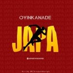 MUSIC: Oyinkanade – Japa (Freestyle)
