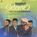 MUSIC: Harrysong – Selense 2.0 (Remix) Ft. Reekado Banks, Iyanya & Dice Ailes