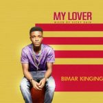 MUSIC: Bimar King – My Lover