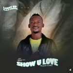 MUSIC: Light Up- Show You Love