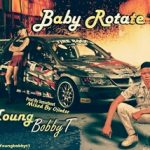 MUSIC: Young Bobby T – BABY ROTATE