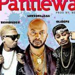 MUSIC: Lord Of Ajasa – Pantiewa Ft. Reminisce & Oladips