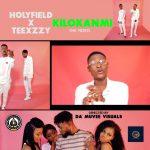 VIDEO: Holyfield Ft Teexzzy – Kilokanmi