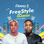 MUSIC: Danny S – Freestyle ft. Olamide