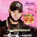 MUSIC: Don highbitech – When I Go Blow (Freestyle)