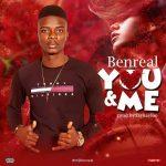 MUSIC: Ben Real – You And Me   @benreal