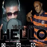 MUSIC: Vinky ft. Demmy Boi – Hello