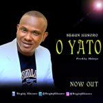 MUSIC: O YATO by Segun Kusoro