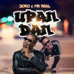 "MUSIC: Zoro – ""Upandan"" Ft. Mr. Real"