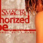 MUSIC: Smacby – Authorized Rape & Shaku | @Smacby @Blacklinks