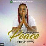 MUSIC: K Baby FT. Dumebi – Peace (Prod By Starstud) @OfficialKbaby
