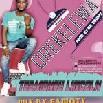 MUSIC: Teemoney Lincoln _ Orekelewa @teemoneylincoln @owotaiwonifemi