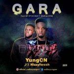 MUSIC: YungCN ft HizzyFwesh _ Gara @official_collinsyungcn
