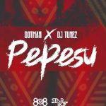 MUSIC: Dotman – Pepesu Ft. DJ Tunez